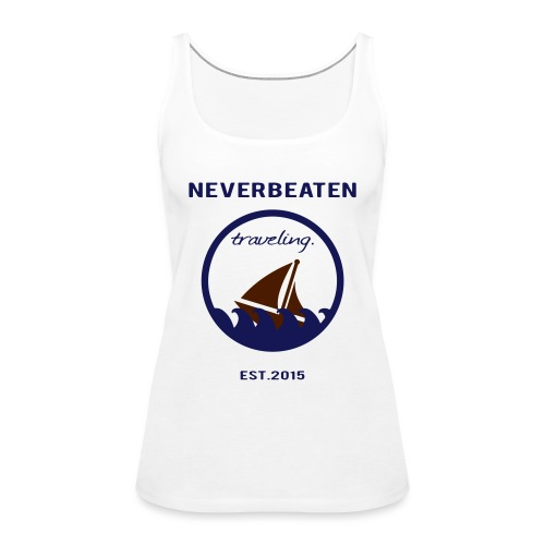 Traveling, Neverbeaten - Frauen Premium Tank Top
