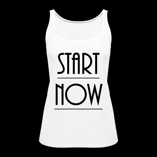 start now - Frauen Premium Tank Top