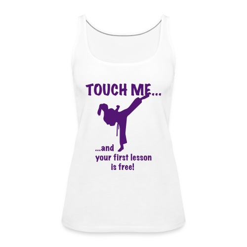 touch me for free lesson - Frauen Premium Tank Top