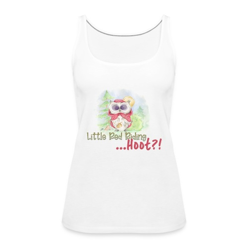 Little Red Riding ... HOOT?! - Frauen Premium Tank Top