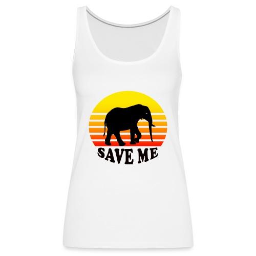 Elefant SAVE ME Schattenriss Sonne - Frauen Premium Tank Top