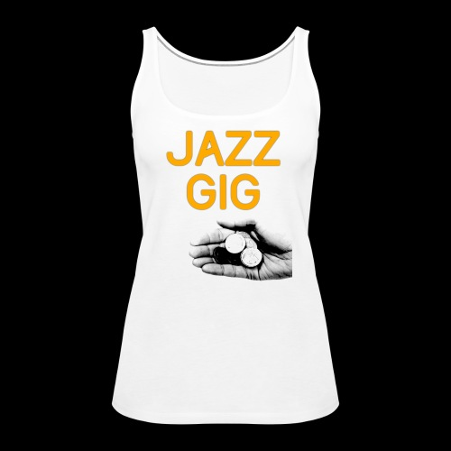 Jazz Gig - Women's Premium Tank Top