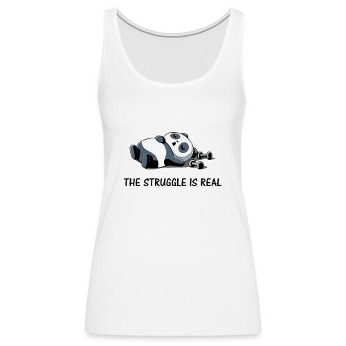 Struggle Is Real Funny Panda - Women's Premium Tank Top