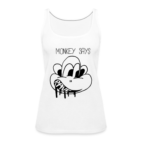 Monkey Says Rave - Women's Premium Tank Top