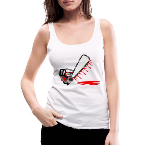 T shirt humeur tronçonneuse en sang votre texte FC - Débardeur Premium Femme