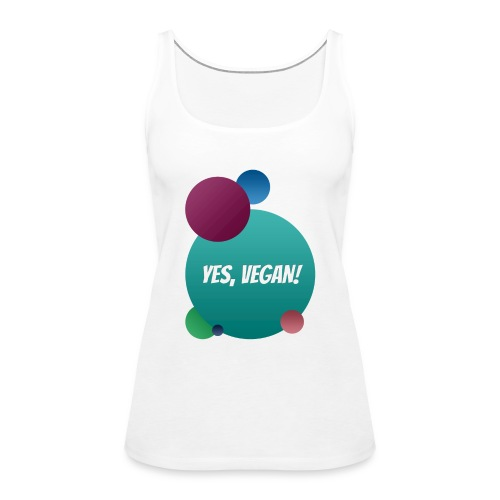 Yes, vegan! - Frauen Premium Tank Top