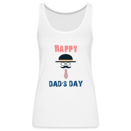 HAPPY DAD DAY - Débardeur Premium Femme