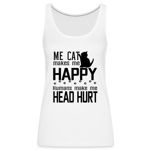 Cat makes happy Katzen machen glücklich - Frauen Premium Tank Top