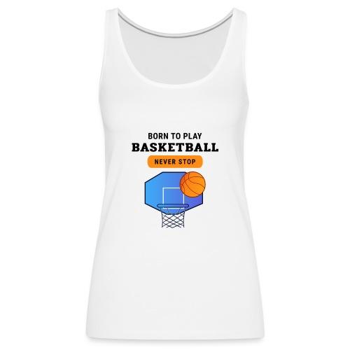 Basket 2 - Débardeur Premium Femme