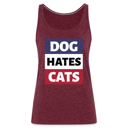 Dog Hates Cats - Frauen Premium Tank Top