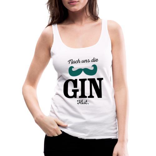 Nach uns die Gin-Flut - Frauen Premium Tank Top