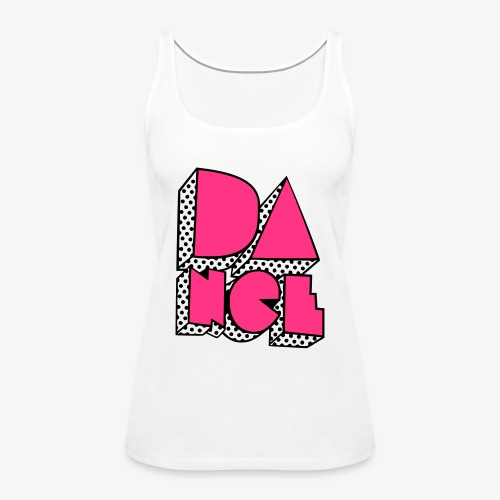 Dance2 - Frauen Premium Tank Top