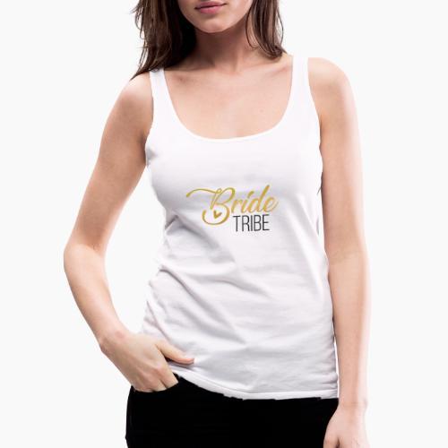 Bride Tribe - lettering for team bride - Women's Premium Tank Top