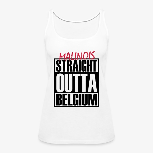 Straight Outta Belgium - Frauen Premium Tank Top