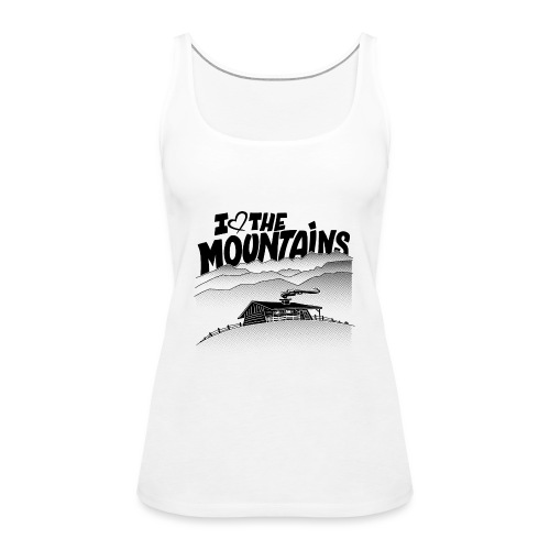 I love The Mountains - Vrouwen Premium tank top