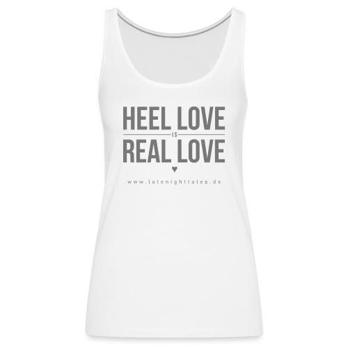 Heel Love is Real Love <3 - GREY - Frauen Premium Tank Top