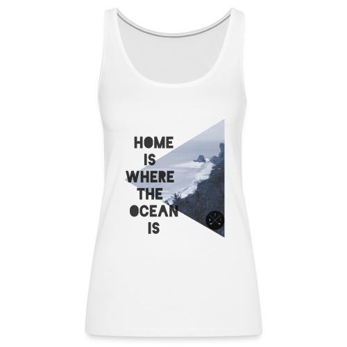 home is - Frauen Premium Tank Top