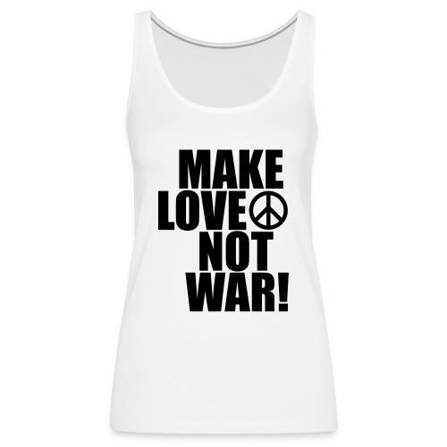 Make love not war - Women's Premium Tank Top