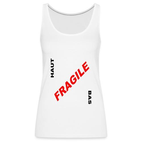 FRAGILE - Débardeur Premium Femme