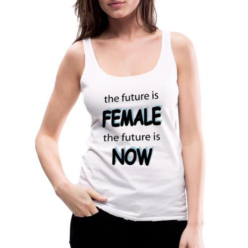 Future Female Now - Frauen Premium Tank Top