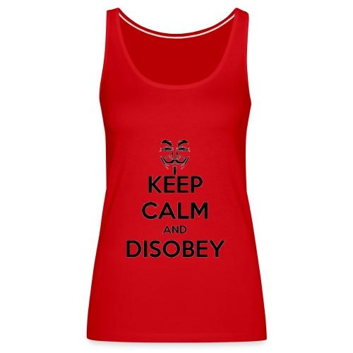 keep calm and disobey thi - Naisten premium hihaton toppi