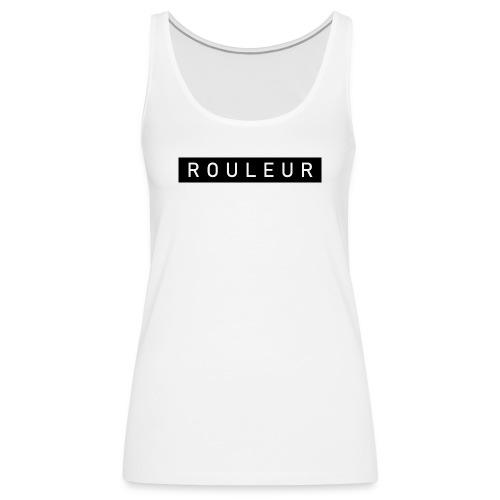 Rouleur - Frauen Premium Tank Top