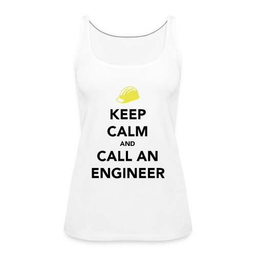 Keep Calm Engineer - Women's Premium Tank Top