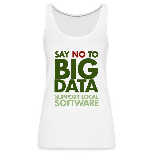Say No to Big Data - Women's Premium Tank Top
