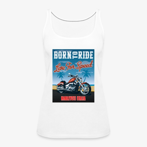 Summer 2021 - Born to ride - Canotta premium da donna