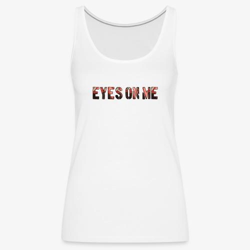 EYES ON ME - Camiseta de tirantes premium mujer