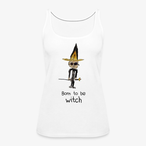 Born to be WITCH - Débardeur Premium Femme