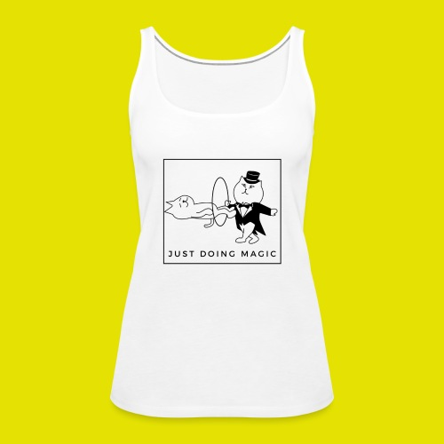 Just doing Magic! - Frauen Premium Tank Top