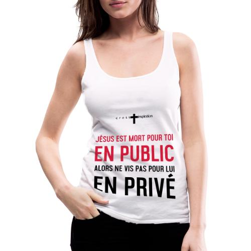 Public ou privé - Débardeur Premium Femme