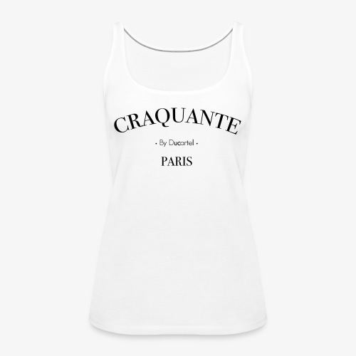 Craquante - Débardeur Premium Femme