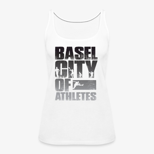 Basel City of Athletes B/W - Frauen Premium Tank Top