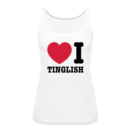 Heart (Love) I Tinglish - Women's Premium Tank Top