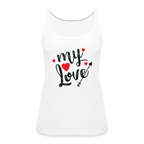 My love - Women's Premium Tank Top