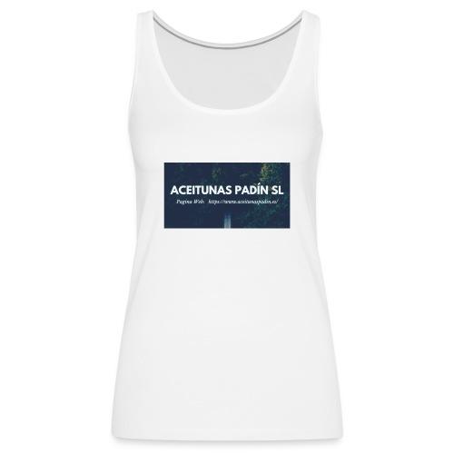 ACEITUNAS PADIN SL - Camiseta de tirantes premium mujer