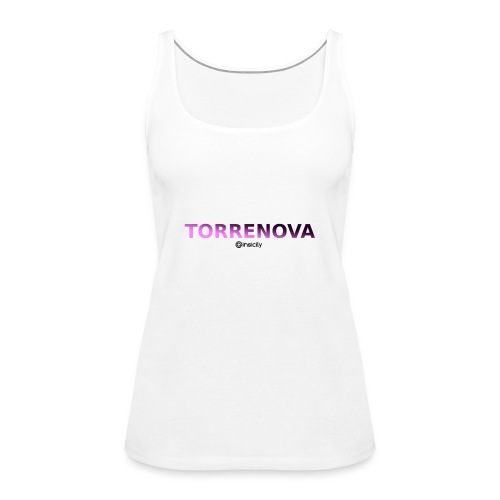 Torrenova - Canotta premium da donna