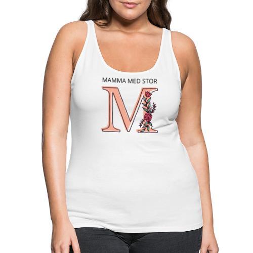 Gave til mamma - Mamma med stor M - Premium singlet for kvinner