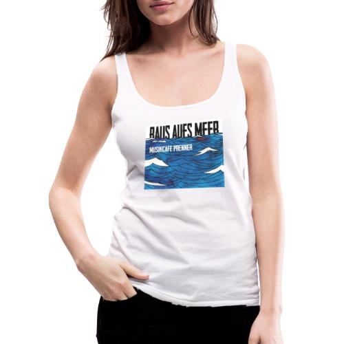 Raus aufs Meer quadratisch - Frauen Premium Tank Top