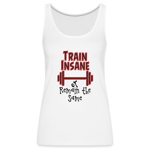 Train Insane - Naisten premium hihaton toppi
