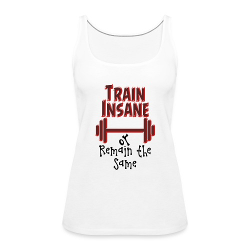 Train Insane - Naisten premium hihaton toppi
