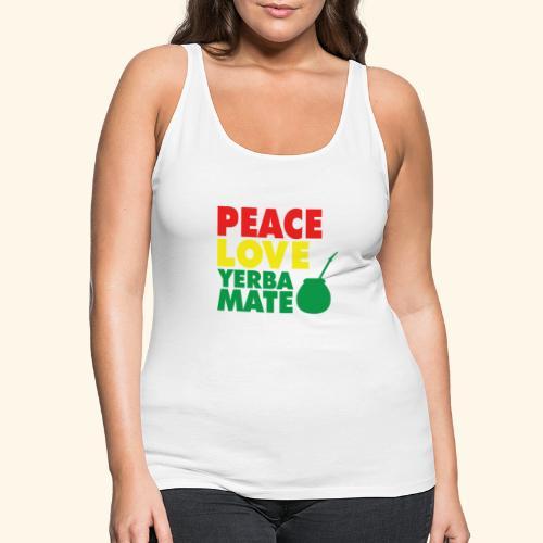 Peace love yerba mate - Tank top damski Premium