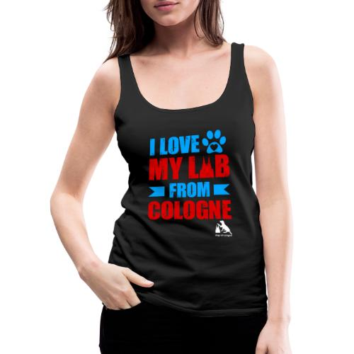 I love my LAB from COLOGNE! - Frauen Premium Tank Top