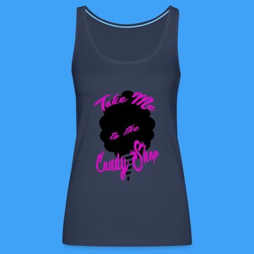 Take Me To The Candy Shop - Vrouwen Premium tank top