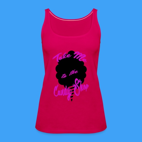 Take Me To The Candy Shop - Vrouwen Premium tank top
