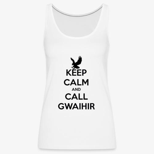 Keep Calm And Call Gwaihir - Women's Premium Tank Top