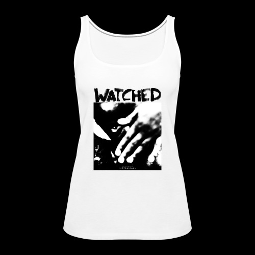 Watched - Frauen Premium Tank Top