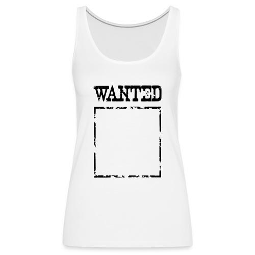 Wanted $ Boarder Frame Rahmen -> zum einschreiben - Frauen Premium Tank Top